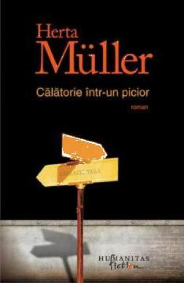 Carte, Calatorie intr-un picior Herta Muller