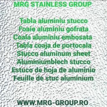 Tabla aluminiu Stucco 1x1000x2000 gofrata coala foaie dural de la MRG Stainless Group Srl