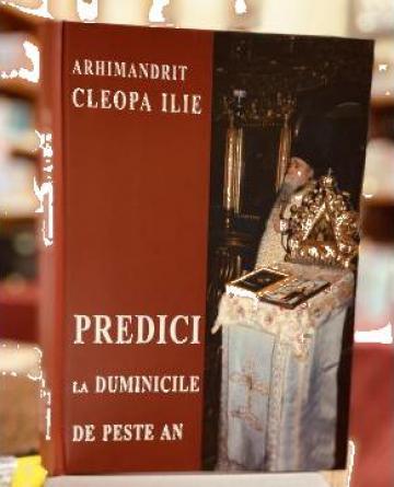 Carte, Predici la Duminicile de peste an Pr. Cleopa de la Candela Criscom Srl.