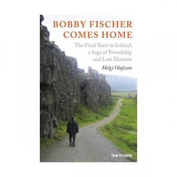 Carte, Bobby Fischer Comes Home: The Final Years in Iceland de la Chess Events Srl
