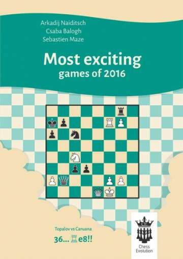 Carte, Most exciting games of 2016 - A.Naiditsch, C.Balogh de la Chess Events Srl